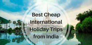 Cheap International Destinations From India
